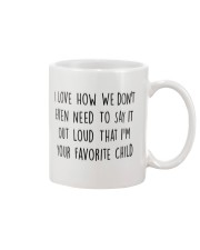 I LOVE HOW WE DON'T EVEN NEED TO SAY IT OUT LOUD Mug front