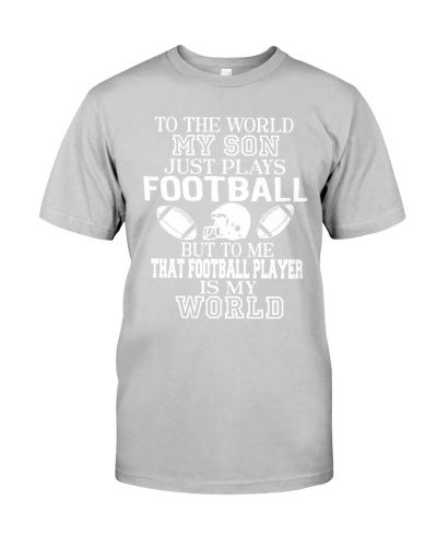 TO THE WORLD MY SON JUST PLAYS FOOTBALL