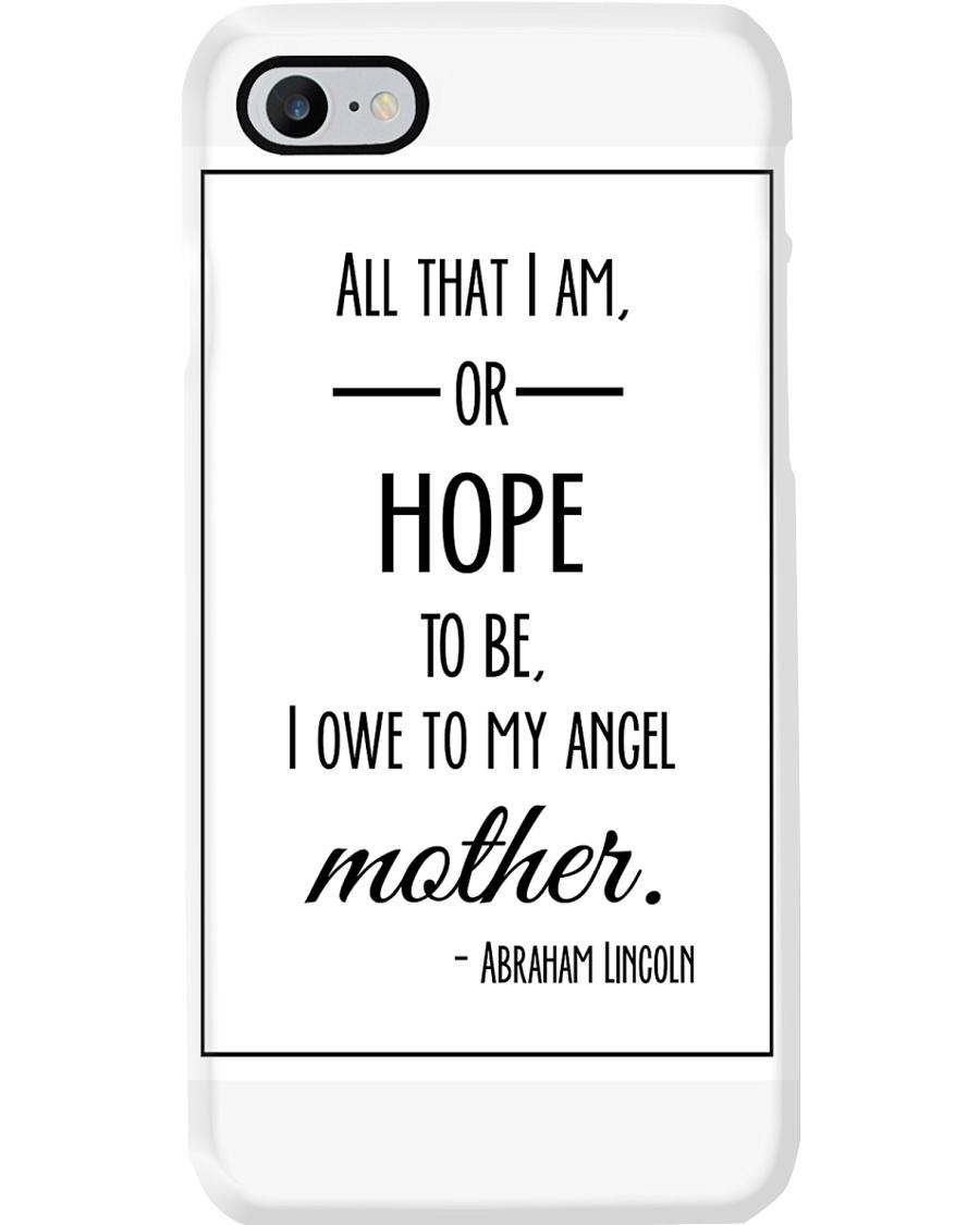 ALL THAT I AM OR HOPE TO BE I OWE TO MY ANGEL Phone Case