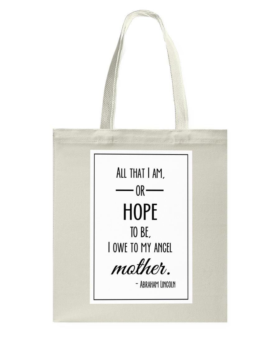 ALL THAT I AM OR HOPE TO BE I OWE TO MY ANGEL Tote Bag