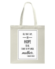 ALL THAT I AM OR HOPE TO BE I OWE TO MY ANGEL Tote Bag thumbnail
