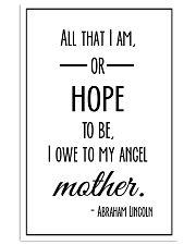 ALL THAT I AM OR HOPE TO BE I OWE TO MY ANGEL 11x17 Poster front