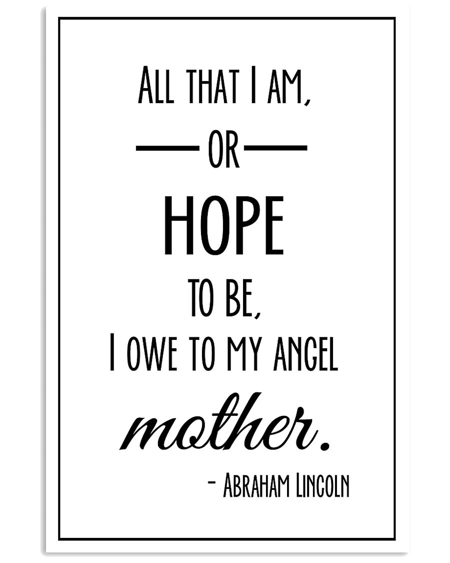 ALL THAT I AM OR HOPE TO BE I OWE TO MY ANGEL 24x36 Poster