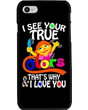 I SEE YOUR TRUE COLORS THAT'S WHY I LOVE YOU Phone Case thumbnail