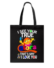 I SEE YOUR TRUE COLORS THAT'S WHY I LOVE YOU Tote Bag thumbnail