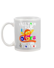 I SEE YOUR TRUE COLORS THAT'S WHY I LOVE YOU Mug back