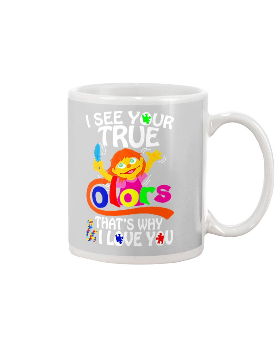 I SEE YOUR TRUE COLORS THAT'S WHY I LOVE YOU Mug