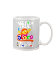 I SEE YOUR TRUE COLORS THAT'S WHY I LOVE YOU Mug front