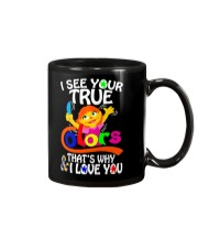 I SEE YOUR TRUE COLORS THAT'S WHY I LOVE YOU Mug thumbnail