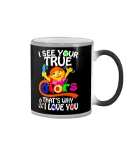 I SEE YOUR TRUE COLORS THAT'S WHY I LOVE YOU Color Changing Mug thumbnail
