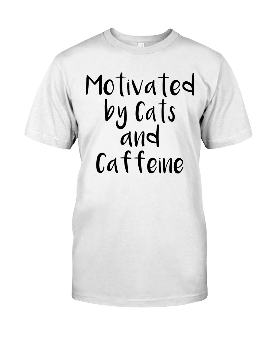 MOTIVATED BY CATS AND CATTEINE Classic T-Shirt