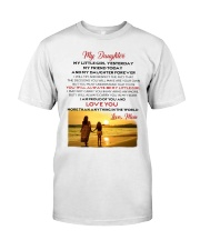 MY DAUGHTER MY LITTLE GIRL I LOVE YOU Classic T-Shirt thumbnail