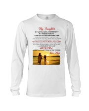 MY DAUGHTER MY LITTLE GIRL I LOVE YOU Long Sleeve Tee thumbnail