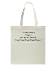 MY NICKNAME IS MOM Tote Bag thumbnail
