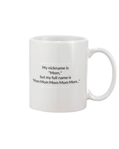 MY NICKNAME IS MOM
