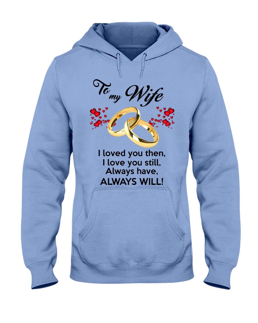To My Wife I Love You  Hooded Sweatshirt