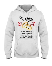 To My Wife I Love You  Hooded Sweatshirt thumbnail