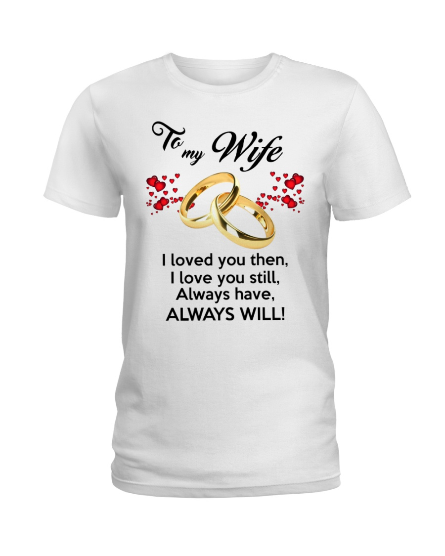 To My Wife I Love You  Ladies T-Shirt