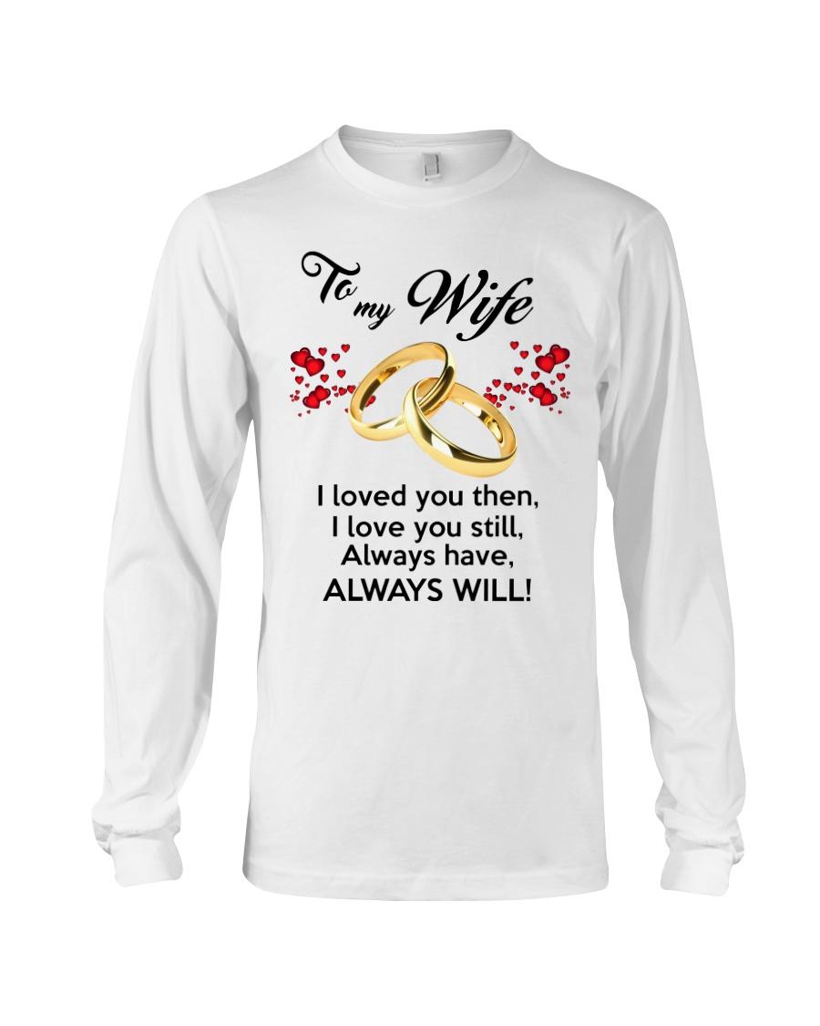 To My Wife I Love You  Long Sleeve Tee
