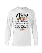 MOM NO MATTER WHAT LIFE THROWS AT YOU Long Sleeve Tee thumbnail
