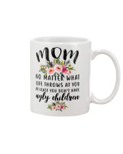 MOM NO MATTER WHAT LIFE THROWS AT YOU Mug front
