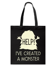 HELP I'VE CREATED A MONSTER Tote Bag front