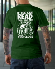 IF YOU CAN READ THIS YOU ARE FISHING TOO CLOSE Classic T-Shirt lifestyle-mens-crewneck-back-3