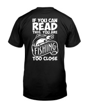 IF YOU CAN READ THIS YOU ARE FISHING TOO CLOSE Premium Fit Mens Tee thumbnail