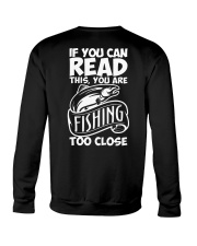 IF YOU CAN READ THIS YOU ARE FISHING TOO CLOSE Crewneck Sweatshirt thumbnail