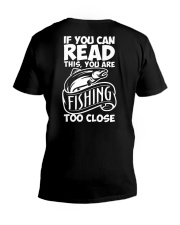 IF YOU CAN READ THIS YOU ARE FISHING TOO CLOSE V-Neck T-Shirt thumbnail