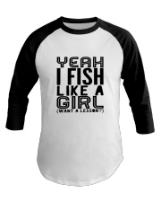 FISHING LIKE  A GIRL LESSON Baseball Tee thumbnail