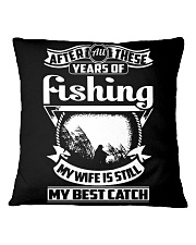 MY WIFE MY BEST CATCH Square Pillowcase thumbnail