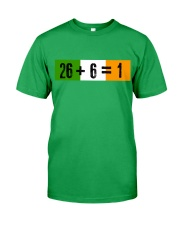 26 and 6 equal 1 Classic T-Shirt front
