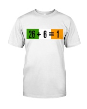 26 and 6 equal 1 Classic T-Shirt tile
