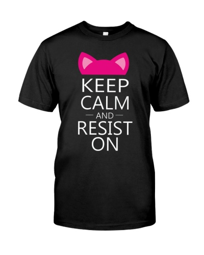 keep calm and resist on pussy cat hat protest t sh