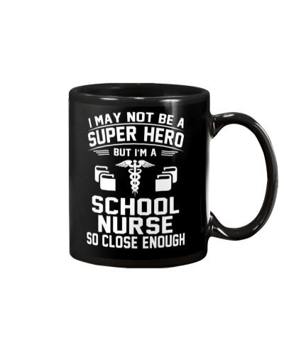 I May Not Be A Super Hero But I'm A School Nurse