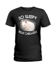 so sleepy right chihuahua Ladies T-Shirt thumbnail