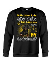 yeah your kids are cute but have you seen my dachs Crewneck Sweatshirt thumbnail