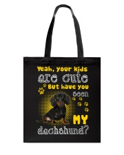 yeah your kids are cute but have you seen my dachs Tote Bag thumbnail