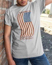 AMERICA Every Day is Flag Day Classic T-Shirt apparel-classic-tshirt-lifestyle-27