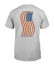 AMERICA Every Day is Flag Day Classic T-Shirt back