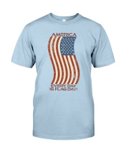 AMERICA Every Day is Flag Day Classic T-Shirt tile