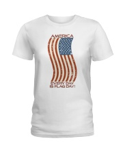 AMERICA Every Day is Flag Day Ladies T-Shirt thumbnail