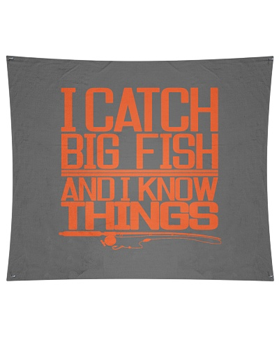 I Catch Big Fish And I Know Things