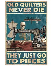 Old Quilters Never Die 16x24 Poster front