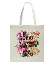 I'm Sorry For What I Said When I Was Hungry Tote Bag thumbnail