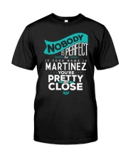 MARTINEZ NOBODY IS PERFECT Classic T-Shirt thumbnail