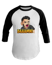 Daaamn - Design on 15 Products  Baseball Tee thumbnail