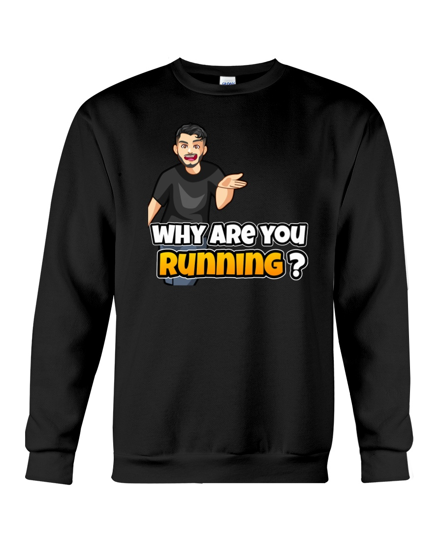 Why are you running - Design on 15 Products  Crewneck Sweatshirt