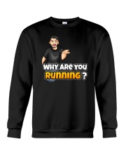 Why are you running - Design on 15 Products  Crewneck Sweatshirt thumbnail